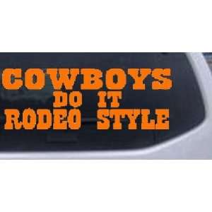 Orange 14in X 5.2in    Cowboys Do It Rodeo Style Funny Western Car
