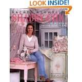 Rachel Ashwells Shabby Chic Treasure Hunting and Decorating Guide by