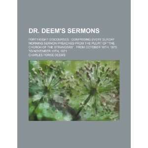 Dr. Deems sermons; forty eight discourses comprising every Sunday