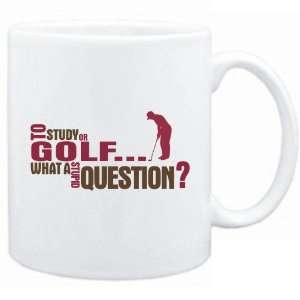 New  To Study Or Golf  What A Stupid Question ?  Mug
