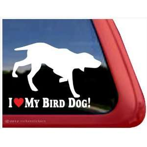 I Love My Bird Dog ~ Bird Dog Vinyl Window Auto Decal