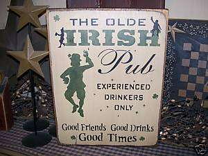 PRIMITIVE ST. PATRICKS DAY SIGN~IRISH PUB~GOOD FRIENDS