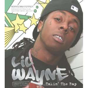 Lil Wayne Takin the Rap (Popular Culture) [Hardcover