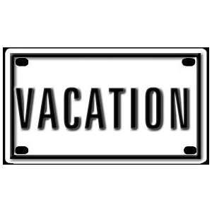 Vacation 2 1/4 X 4 Aluminum Die cut Sign Arts, Crafts