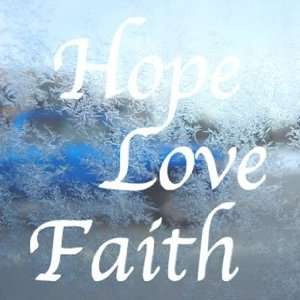 HOPE LOVE FAITH White Decal Car Laptop Window Vinyl White