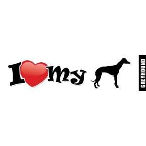Dog Bumper Sticker/Decal   I love my Greyhound Everything